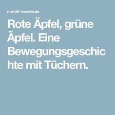 Rote Äpfel, grüne Äpfel. Eine Bewegungsgeschichte mit Tüchern. Motto, Red Apple, Physical Education Lessons, Dementia