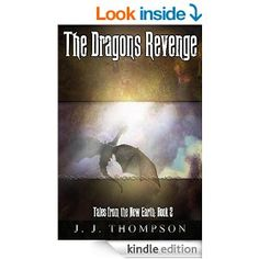 Amazon.com: The Dragons Revenge (Tales From The New Earth Book 2) eBook: J.J. Thompson: Kindle Store