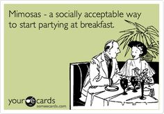 Mimosas - a socially acceptable way to start partying at breakfast.