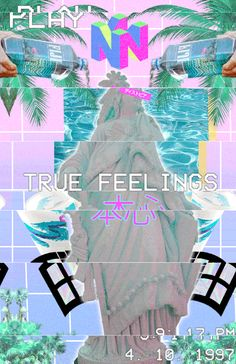 True Feelings, Glitch by vaporwave