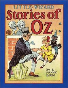 First edition of Little Wizard Stories Of Oz by L. Frank Baum, 1913.