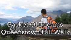 Basket of Dreams, Queenstown hill walk It was the fourth day in Queenstown. We planned to climb up Queenstown hill. Just minutes from the bustling hub of the. New Zealand, Basket, Walking, Dreams, How To Plan, News, City, Travel, Voyage