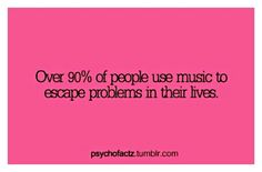 Over 90% of people use music