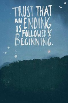 Ending is Followed By a Beginning