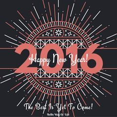 Happy New Year 2016 - The Best Is Yet To Come