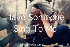 Someone serenaded me at my school. Twice. In the hallway. In front of everyone. This was definitely embarrassing...