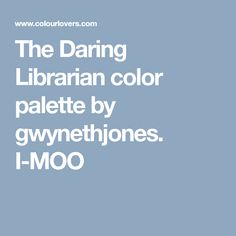 The Daring Librarian color palette by gwynethjones. I-MOO