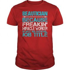 Awesome Tee For Beautician T Shirts, Hoodies. Check Price ==► https://www.sunfrog.com/LifeStyle/Awesome-Tee-For-Beautician-115831802-Red-Guys.html?41382