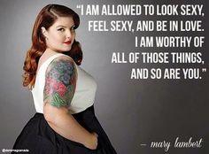 #citation J'ai le droit d'être sexy, de me sentir sexy et d'être amoureuse. Je vaux toutes ces choses et vous aussi. Mary Lambert