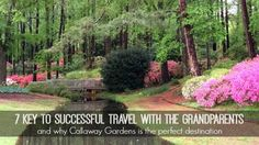 Here are seven hints for finding your dream adventure with the grandparents, and why you too should consider Callaway Gardens!