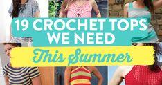 http://www.topcrochetpatterns.com/blog/19-crochet-tops-we-need-this-summer