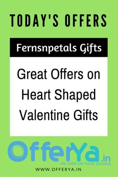 Fernsnpetals Gifts : Great Offers on Heart Shaped Valentine Gifts