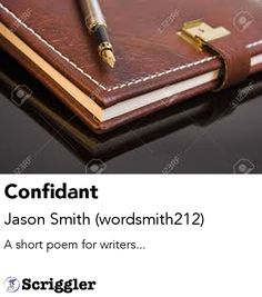 Confidant by Jason Smith (wordsmith212) https://scriggler.com/detailPost/poetry/37430