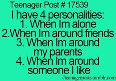 Actually I have even more personalities than that, they are just the first four