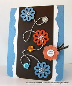True Friend by Linda Callahan  I think the twine laced through the die-cut flower centers is wonderful!