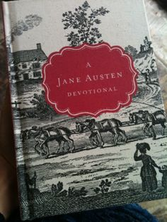 Jane Austen Devotional.  I have this and love it!