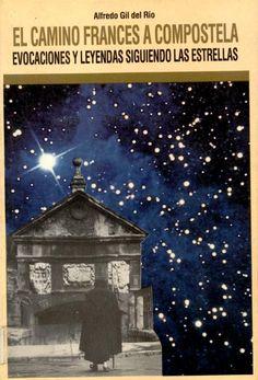 Leyendas,orígenes, relatos de fe y religiosidad sobre el camino de las estrellas. Búscalo en http://absys.asturias.es/cgi-abnet_Bast/abnetop?ACC=DOSEARCH&xsqf01=camino+frances+evocaciones+leyendas+alfredo+gil+rio