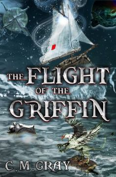The Flight of the Griffin / C.M. Gray