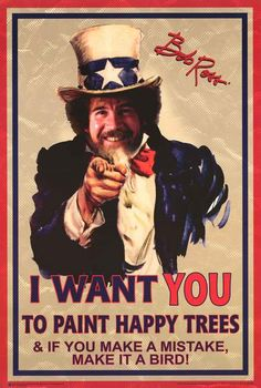 """Bob Ross Uncle Sam Poster Bob Ross Uncle Sam Poster <br> A great poster of Bob Ross! A fun parody of the classic Uncle Sam """"I Want You"""" poster. Published in Fully licensed. Need Poster Mounts. Stupid Funny, Haha Funny, Hilarious, Funny Stuff, Funny Relatable Memes, Funny Jokes, Bob Ross Quotes, Short Textured Bob, Line Bob Haircut"""