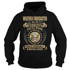Weather Forecaster - We Do Precision Guess Work #gift #ideas #Popular #Everything #Videos #Shop #Animals #pets #Architecture #Art #Cars #motorcycles #Celebrities #DIY #crafts #Design #Education #Entertainment #Food #drink #Gardening #Geek #Hair #beauty #Health #fitness #History #Holidays #events #Home decor #Humor #Illustrations #posters #Kids #parenting #Men #Outdoors #Photography #Products #Quotes #Science #nature #Sports #Tattoos #Technology #Travel #Weddings #Women