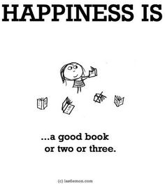"""Happiness is...a good book"" quote via www.LastLemon.com"