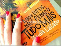 Livros, Filmes e Tudo Mais - Fernanda Reali - livro de Claidia Laitano. Li em setembro 2013