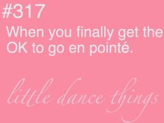 i still remember the first time i boureed all the way across the floor in pointe shoes; such an amazing feeling<3