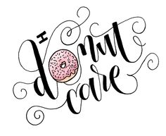 I Donut Care Hand Lettered Mug Design