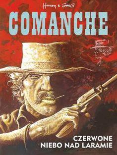"""Greg (sc.), Hermann (rys.), """"Comanche #4: Czerwone niebo nad Laramie"""", Wydawnictwo Komiksowe, 2016."""