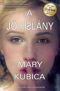 Mary Kubica: A jó kislány Son Luna, Minnesota, Chicago, New York, Books, Movie Posters, Products, New York City, Libros