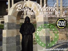 Trap and Dubstep: Black Monk Trap Album no 5 + Unholy Lesson 14