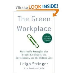 The Green Workplace: Sustainable Strategies that Benefit Employees, the Environment, and the Bottom Line