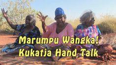 Marumpu Wangka! Kukatja Hand Talk