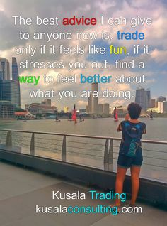 The best advice I can give to anyone now is, trade only if it feels like fun, if it stresses you out, find a way to feel better about what you are doing.  #forex #forextrading #trading #tradingforex #tradeforex #forextrader #traderforex #quoteoftheday #dailyquote #quoting #socialmedia #coachingtrading #forexconsulting #tradingtips #forextips #thefunintrading