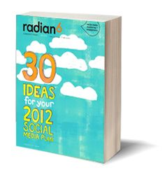 Radian6's free ebook: 30 Ideas for your 2012 Social Media Plan