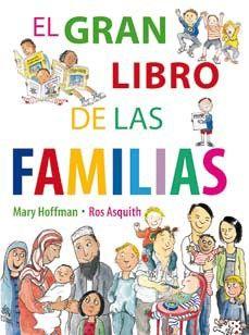 El gran libro de las familias Mary Hoffman Y Ros Asquith. Fundación Intermon Oxfam