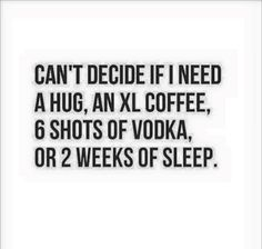 Cant decide if I need a hug – funny quotes