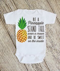 Look what I found on #zulily! White 'Be a Pineapple Stand Tall' Bodysuit #zulilyfinds