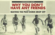 Friends After College | Why You Don't Have Any Friends & Beating the Post-Dorm Drop Off