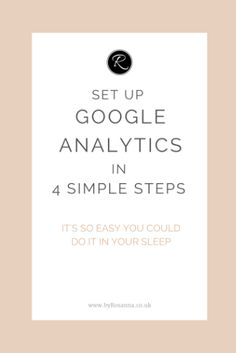 Set up Google Analytics in 4 Simple Steps | byRosanna