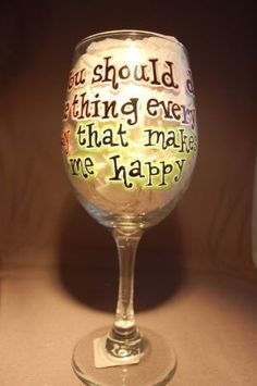 NEW Wine Glass - Make Me Happy!  Some of the items for the annual eBay fundraiser auction for Stolen Horse International are up!!! Start your Christmas shopping now!!! http://www.netposse.com/ebay_preview.asp