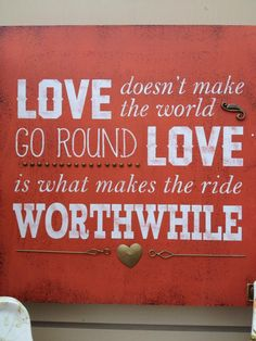 Love is what makes the ride worthwhile!
