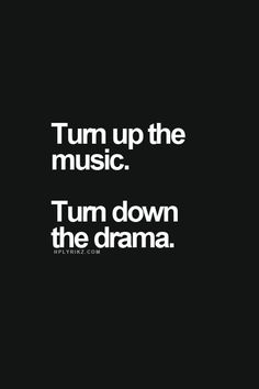 More Music, Less Drama
