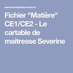 """Fichier """"Matière"""" CE1/CE2 - Le cartable de maitresse Severine"""