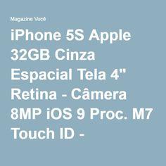 "iPhone 5S Apple 32GB Cinza Espacial Tela 4"" Retina - Câmera 8MP iOS 9 Proc. M7 Touch ID - Magazine Tudoebarato"