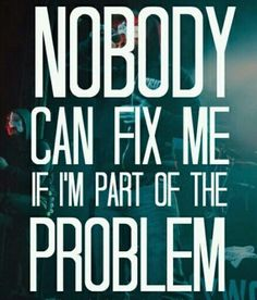 Hollywood Undead, Im head over heels over this band. <3 so true , I'm always part of the problem....