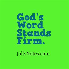 Joyful living blog on jollynotes being the hands feet of gods word stands firm gods word stands forever fandeluxe Choice Image