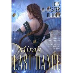Booktopia has Mira's Last Dance by Lois McMaster Bujold. Buy a discounted Hardcover of Mira's Last Dance online from Australia's leading online bookstore. Dance Online, Last Dance, Betrayal, Reading, Books, Movie Posters, Walmart, Products, Livros