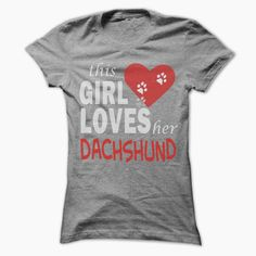 This girl loves her #Dachshund - Cool Dog Shirt 0009 !