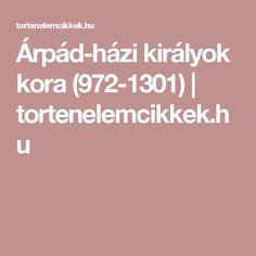 Árpád-házi királyok kora (972-1301) | tortenelemcikkek.hu